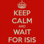 keep-calm-and-wait-for-isis